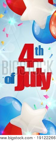 Happy 4th of July, Independence Day greeting card vertical banner with baloons. Happy July Fourth. Vector
