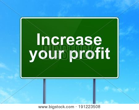 Business concept: Increase Your profit on green road highway sign, clear blue sky background, 3D rendering