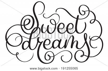 Sweet dreams vector vintage text. Calligraphy lettering illustration EPS10 on white background.