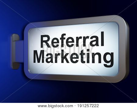 Advertising concept: Referral Marketing on advertising billboard background, 3D rendering