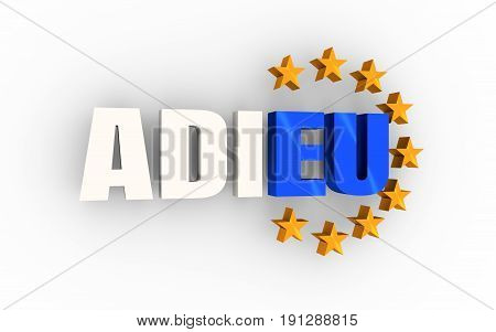 Relative to politic situation between Britain and european union. Politic process named as brexit. French language word. Translation of the inscription goodbye. Yellow stars from EU flag. 3D rendering