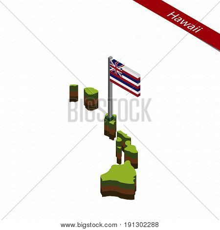 Hawaii Isometric Map And Flag. Vector Illustration.