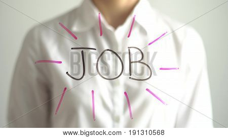 Woman wrote JOB on transparent screen. Businesswoman write on board. Business concept.