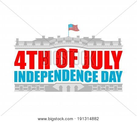 Independence Day Usa Emblem. White House. America Patriotic Holiday July 4 Logo. National Celebratio