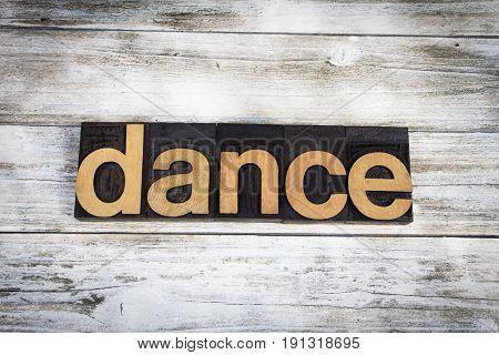Dance Letterpress Word On Wooden Background