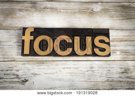 Focus Letterpress Word On Wooden Background