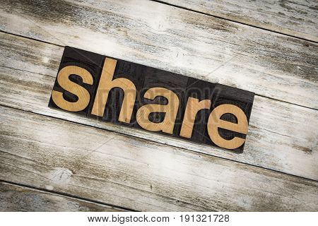 Share Letterpress Word On Wooden Background