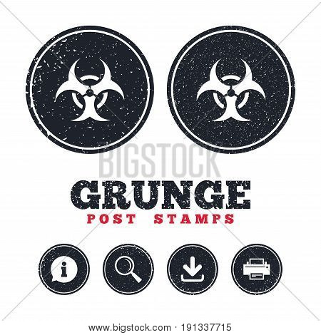 Grunge post stamps. Biohazard sign icon. Danger symbol. Information, download and printer signs. Aged texture web buttons. Vector
