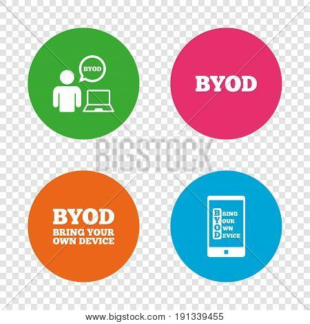 BYOD icons. Human with notebook and smartphone signs. Speech bubble symbol. Round buttons on transparent background. Vector