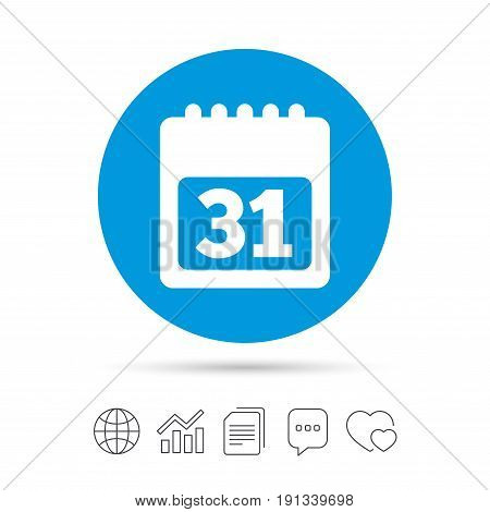Calendar sign icon. 31 day month symbol. Date button. Copy files, chat speech bubble and chart web icons. Vector