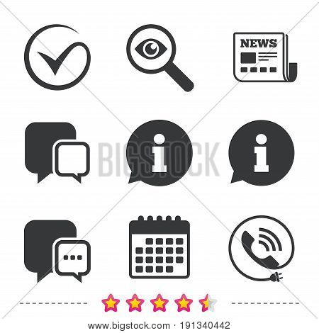 Check or Tick icon. Phone call and Information signs. Support communication chat bubble symbol. Newspaper, information and calendar icons. Investigate magnifier, chat symbol. Vector