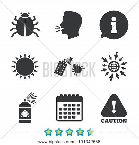 Bug disinfection icons. Caution attention symbol. Insect fumigation spray sign. Information, go to web and calendar icons. Sun and loud speak symbol. Vector