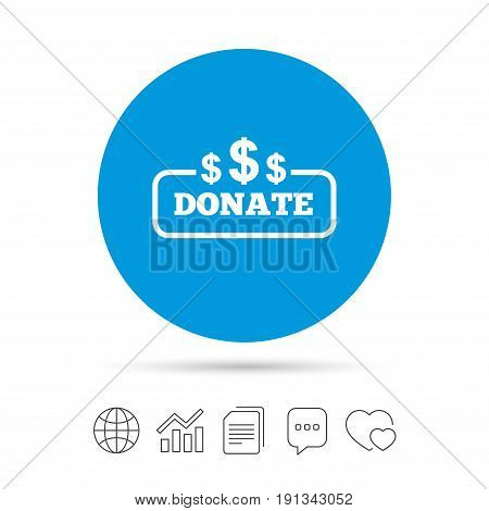 Donate sign icon. Dollar usd symbol. Copy files, chat speech bubble and chart web icons. Vector