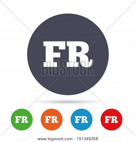 French language sign icon. FR France translation symbol. Round colourful buttons with flat icons. Vector