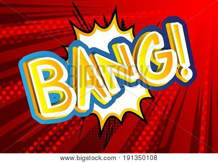 Bang! - illustrated comic book style expression.