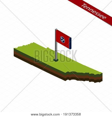 Tennessee Isometric Map And Flag. Vector Illustration.