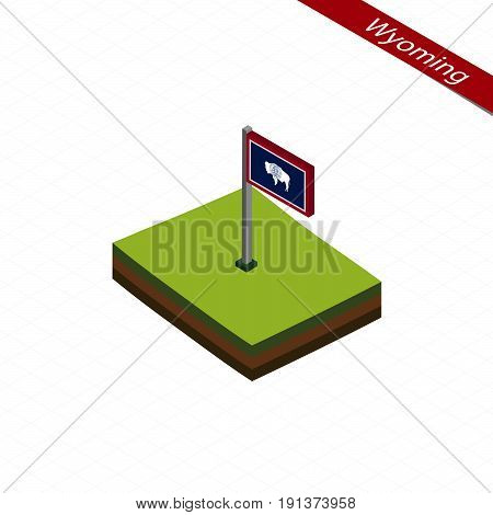 Wyoming Isometric Map And Flag. Vector Illustration.