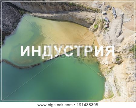 Word Industry In Russian Language. Sand Mine. View From Above.