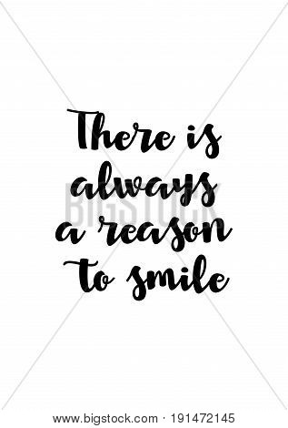 Isolated calligraphy on white background. Quote about winter and Christmas. There is always a reason to smile.