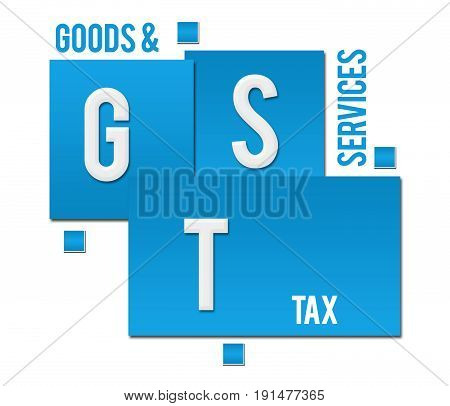 GST - goods and services text written over blue background.