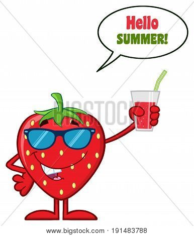 Strawberry Fruit Cartoon Mascot Character Holding Up A Glass Of Juice. Illustration Isolated On White Background With Text Hello Summer