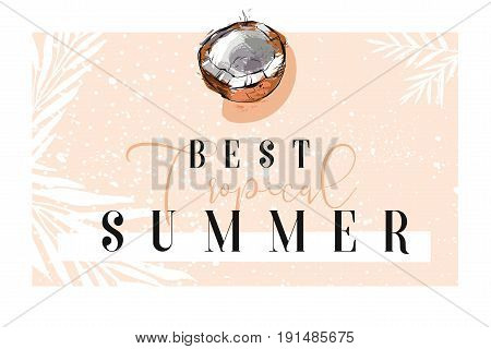 Hand drawn vector abstract summer time border with coconut, palm leaves and modern calligraphy quote Best Tropical Summer isolated on white background.