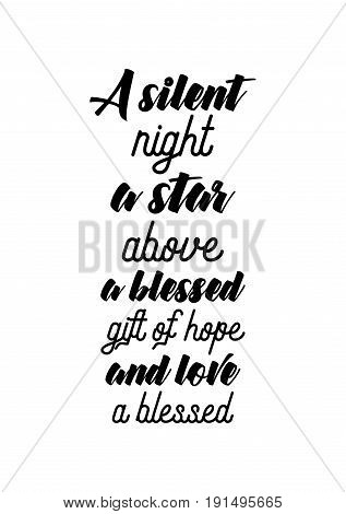 Isolated calligraphy on white background. Quote about winter and Christmas. A silent night a star above a blessed gift of hope and love a blessed Christmas to you.