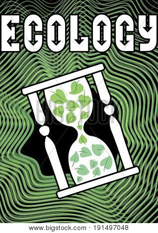 Environmental theme with the motif of an hourglass filled with green leaves. Inscription ecology used futuristic font with arrow elements. Useful as emblem for ecology activities leaflet education