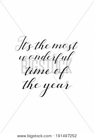 Isolated calligraphy on white background. Quote about winter and Christmas. It's the most wonderful time of the year.