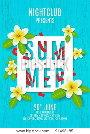 Poster for summer party with flowers. Vector illustration. Beautiful background with plumeria flowers on wooden texture. Invitation to nightclub.