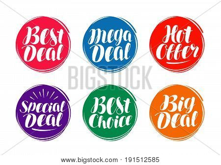 Business, sale label set. Hot offer, best deal, choice icon or symbol. Handwritten lettering, calligraphy vector illustration isolated on white background