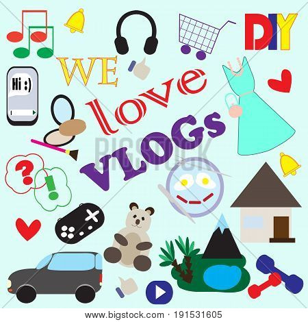 Illustration with icons of different themes of popular video blogs and inscription We love the VLOGs. There are such subjects as fashion, beauty, sports and fitness, cooking, gaming, travel, home etc