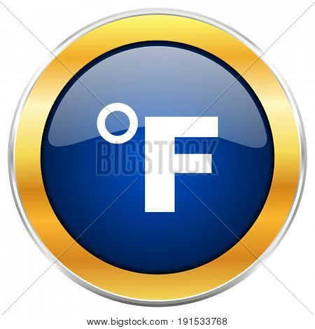 Fahrenheit blue web icon with golden chrome metallic border isolated on white background for web and mobile apps designers.