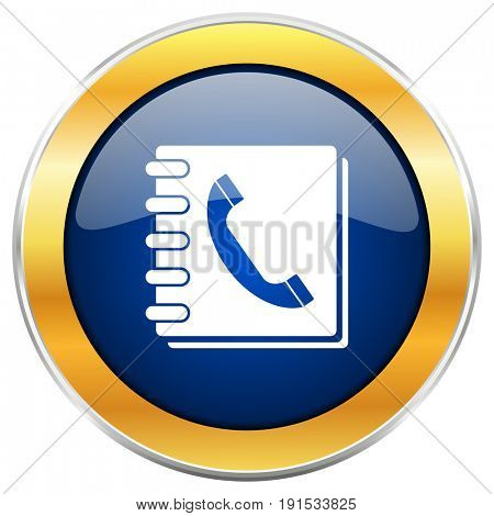 Phonebook blue web icon with golden chrome metallic border isolated on white background for web and mobile apps designers.