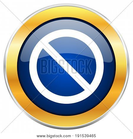 Access denied blue web icon with golden chrome metallic border isolated on white background for web and mobile apps designers.