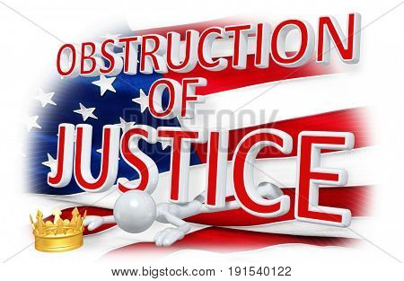 Obstruction Of Justice The King Of America Crushed Legal Concept With The Original 3D Character Illustration