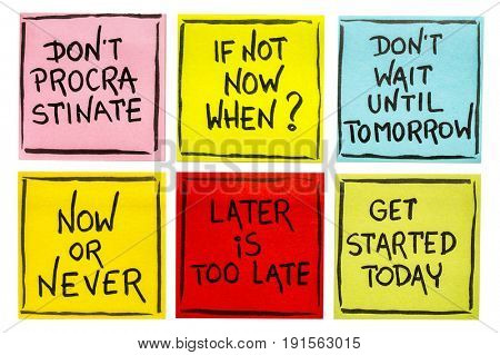 fighting procrastination (do not procrastinate, if not now when, do not until tomorrow, now or never, later is too late, get started today) - a set of isolated sticky notes