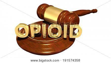 Opioid Law Concept 3D Illustration