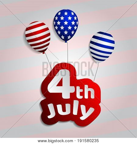4th of july background. postcard. USA Independence day greeting card. Vector illustration with, balloon and nameplate for congratulation american