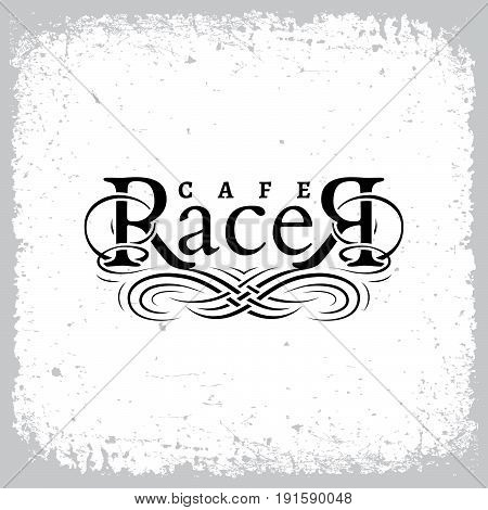 Vintage label with word 'Racer' and calligraphic elements on grunge background for t-shirt print, poster, emblem. Vector illustration.