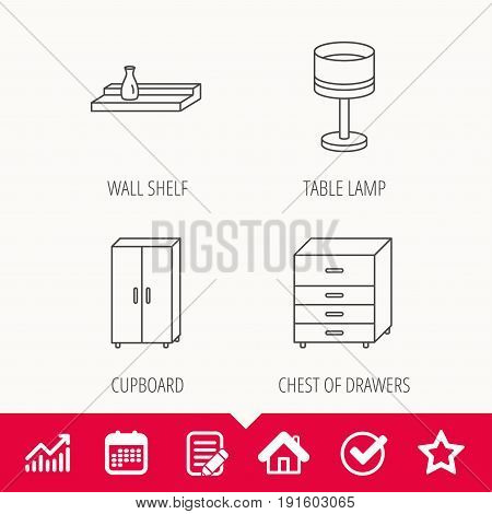 Table lamp, cupboard and wall shelf icons. Chest of drawers linear sign. Edit document, Calendar and Graph chart signs. Star, Check and House web icons. Vector