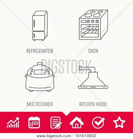 Refrigerator, multicooker and oven icons. Kitchen hood linear sign. Edit document, Calendar and Graph chart signs. Star, Check and House web icons. Vector