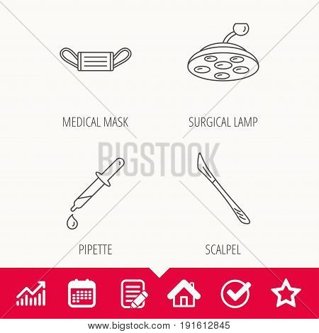 Medical mask, scalpel and pipette icons. Surgical lamp linear sign. Edit document, Calendar and Graph chart signs. Star, Check and House web icons. Vector