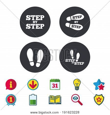 Step by step icons. Footprint shoes symbols. Instruction guide concept. Calendar, Information and Download signs. Stars, Award and Book icons. Light bulb, Shield and Search. Vector