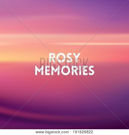 square purple pink blurred background - sunset colors With love quote - rosy memories