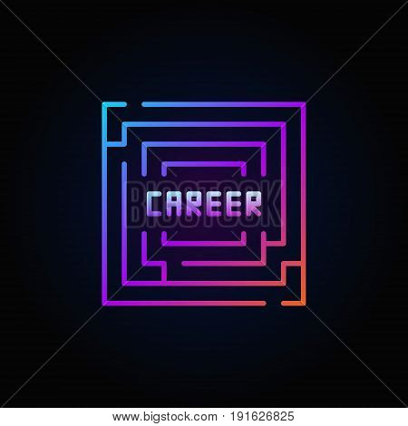 Maze colorful icon - vector bright labyrinth symbol with a word CAREER in center on dark background