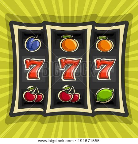 Vector poster for Slot Machine theme: gambling logo for online casino on background of rays of light, gamble game icon with jackpot bonus win - 777, on reel of slot machine classic fruit lucky symbols