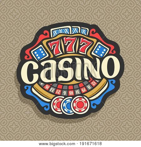 Vector logo for Casino: gambling sign with roulette wheel, playing card, blue dice craps, lettering title - casino, gaming chips and red lucky symbol - 777 on repart background, icon for gamble game.