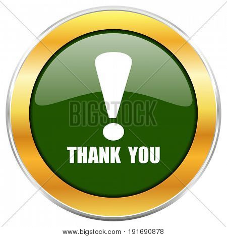Thank you green glossy round icon with golden chrome metallic border isolated on white background for web and mobile apps designers.