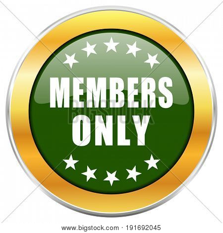 Members only green glossy round icon with golden chrome metallic border isolated on white background for web and mobile apps designers.